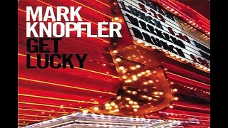 MARK KNOPFLER - 'Get Lucky' (1080p).