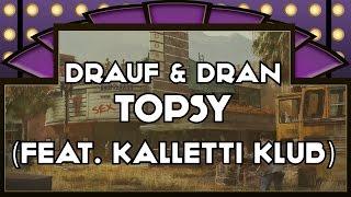 Drauf & Dran feat. Kalletti Klub - Topsy