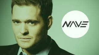 Michael Bublé - Feeling Good (Nave Remix)