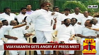 vijayakanth press meet put hiya thalaimurai