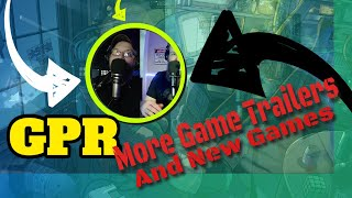 GPR   More game trailers and new games