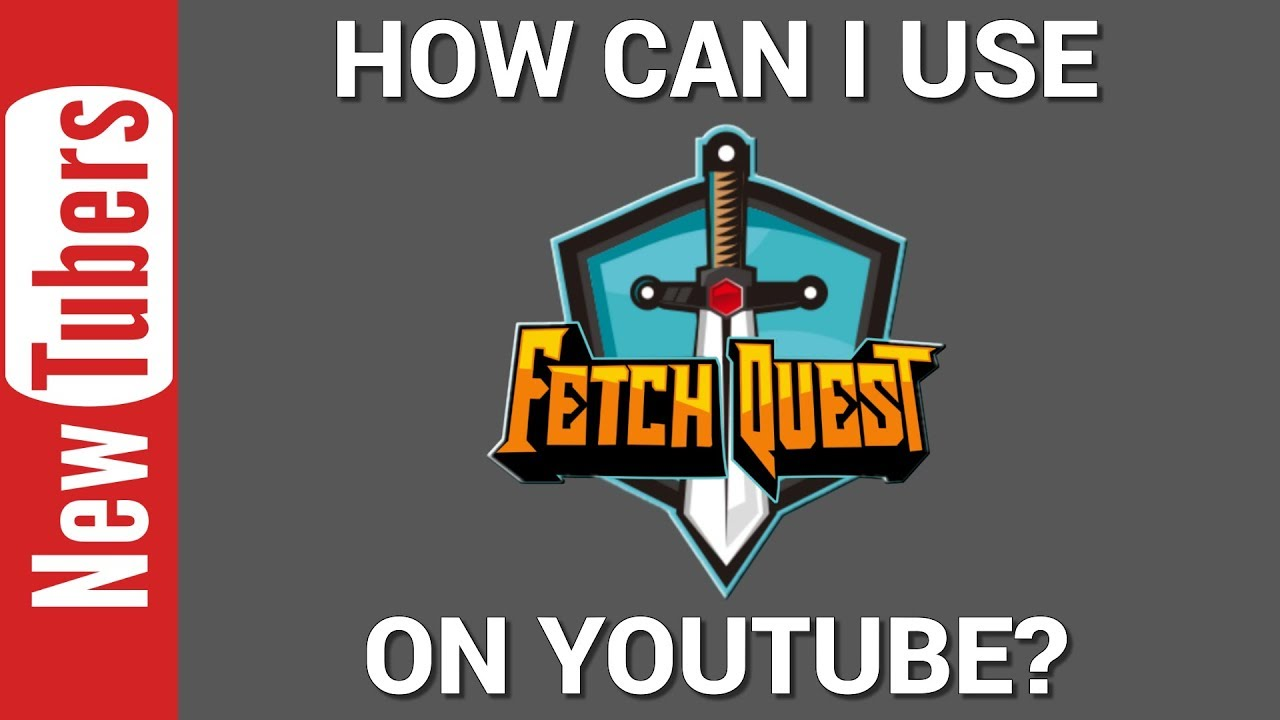 How Can I Use Fetch Quest on YouTube? | NewTubers Tutorial