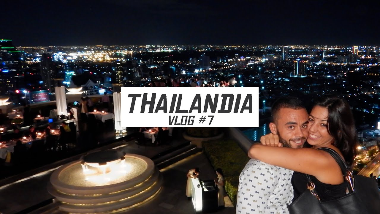 Thailandia Vlog #7 • Sky Bar The Hangover Rooftop Una ...