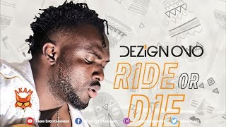 Dezign - Ride Or Die - April 2019