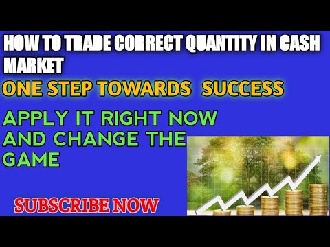 How to trade correct quantity in equity cash market | One Step Towards the Success