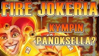 Fire Jokeria kympin panoksella?
