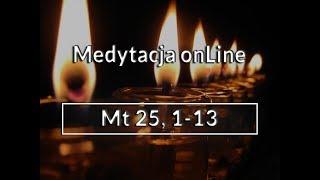 Medytacja Pisma Świętego onLine #Mt 25,1-13(12.11.2017) - Daniel Wojda SJ