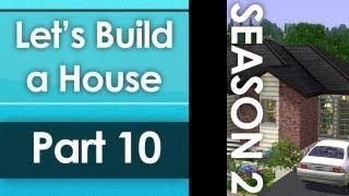 Let's Build a House - Part 10   Season 2