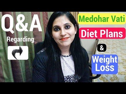 Q&A regarding Divya Medohar Vati, Diet Plans for Weight Loss for Women and Men and Weight Loss