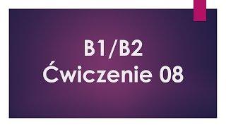 B1/B2 - Ćwiczenie 08 - Angielski z pewnością® - Instrukcje do nagrań do samodzielnej nauki