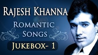 Rajesh Khanna Romantic Songs - Jukebox 1 - Bollywood Evergreen Romantic Songs