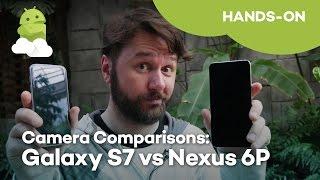 Samsung Galaxy S7 Camera vs Nexus 6p Camera