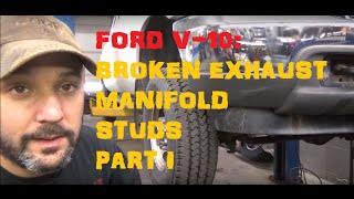 Ford F250 6.8 Broken Manifold Studs - Part 1