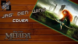 Jag' den Wind [Touch the sky] - Cover (Merida/Brave soundtrack german male version)