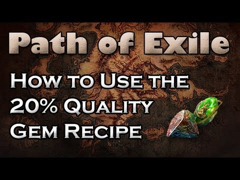 Path of Exile: How to Best Use the 20% Quality Gem Recipe