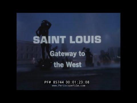 SAINT LOUIS GATEWAY TO THE WEST  1960s TRAVELOGUE FILM 85744