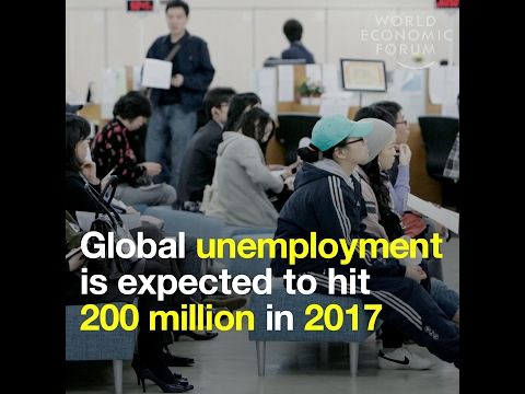 Global unemployment is expected to hit 200 million in 2017