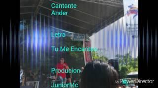 Ander - Tu Me Encantas ( Video Liryc )