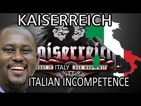 Hearts Of Iron 4: KAISERREICH - ITALIAN INCOMPETENCE
