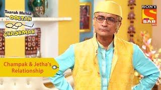 Your Favorite Character | Champak & Jetha's Relationship | Taarak Mehta Ka Ooltah Chashmah