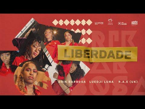 Drik Barbosa – Liberdade (Letra) part. Luedji Luna e R.A.E