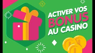 Casino en ligne : Activer vos bonus casino (Exclusivité 2018)