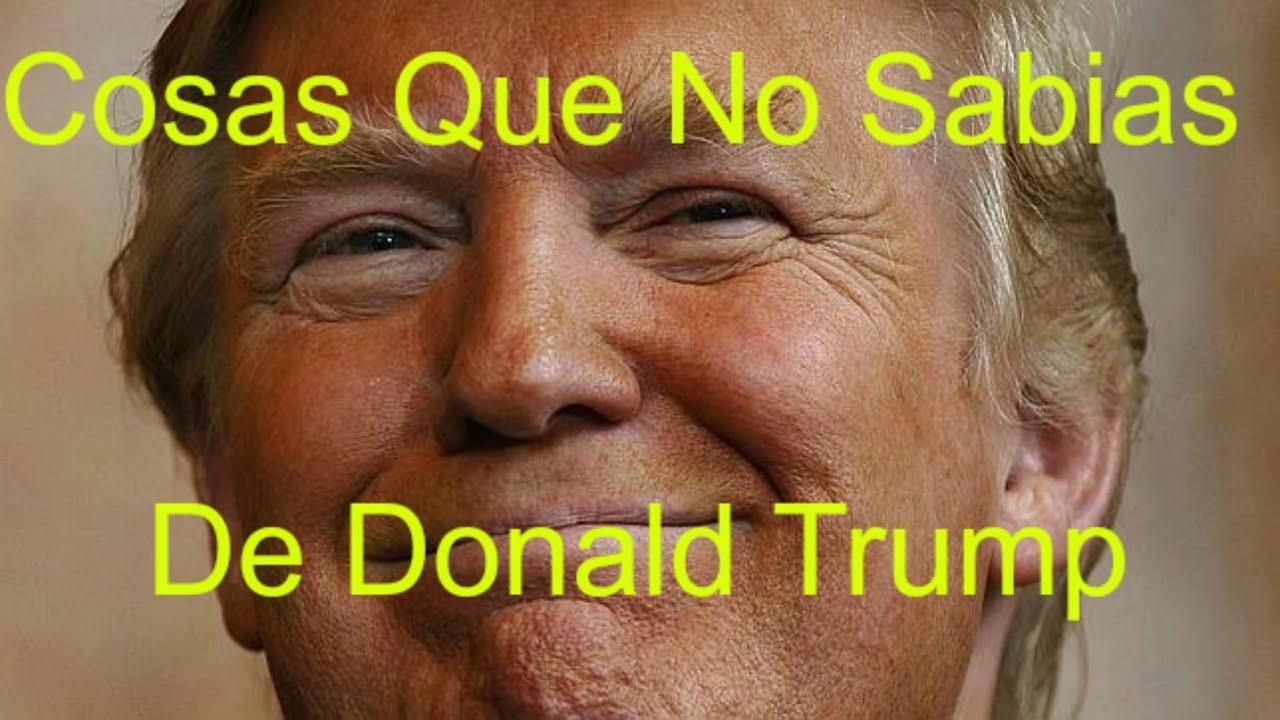 Cosas Que No Sabias De Donald Trump (Millonario Odiado ...