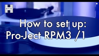 How to Set-up your Pro-Ject Audio RPM 3 and RPM 1 Carbon Turntable