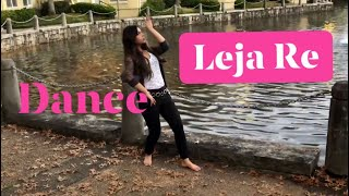 Leja Re Dance | Dhvani Bhanushali | New Dance 2018 | Dance choreography