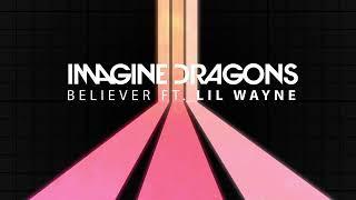 IMAGINE DRAGONS - BELIEVER ft. Lil Wayne Video