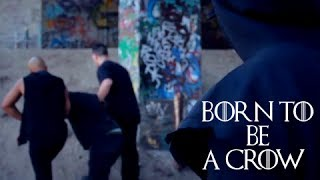 Born to Be a Crow - f. Nerdsworth, Looch-E, Juke ( Game of Thrones Rap )