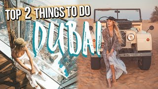 TOP TWO THINGS TO DO IN DUBAI