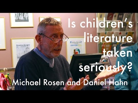 Michael Rosen and Daniel Hahn: Is children's literature taken seriously?