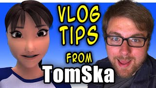 Vlogging tips from TomSka 👌