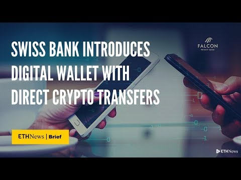Swiss Bank Introduces Digital Wallet With Direct Crypto Transfers | ETHNews Brief