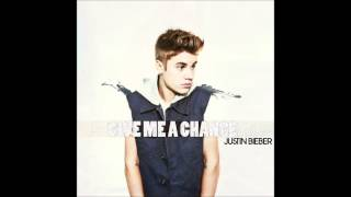 Justin Bieber - Give Me A Chance (New 2013 Single)