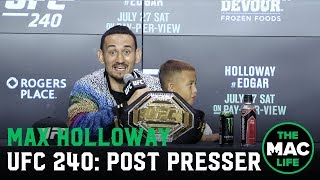 UFC 240 Post-Fight Press Conference: Max Holloway