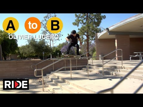 Olivier Lucero Skates Claremont, CA  - A to B