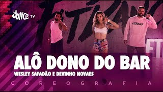 Alô Dono do Bar - Wesley Safadão e Devinho Novaes | FitDance TV (Coreografia) Dance Video