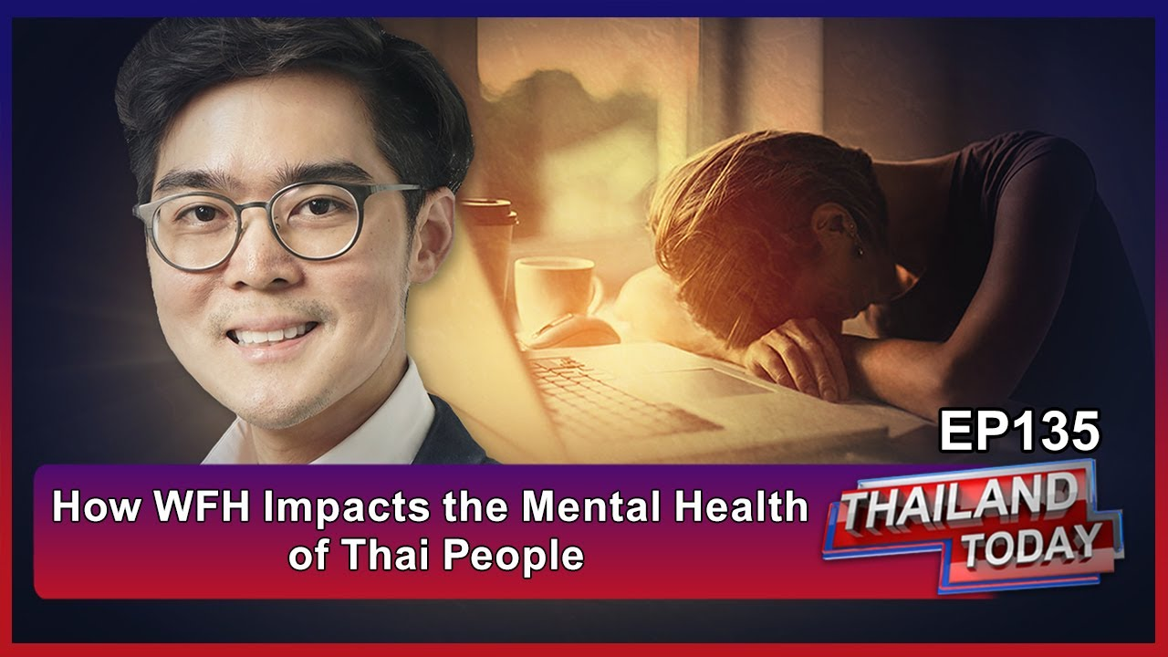 How WFH Impacts the Mental Health of Thai People: Dr. Anothai Soonsawat