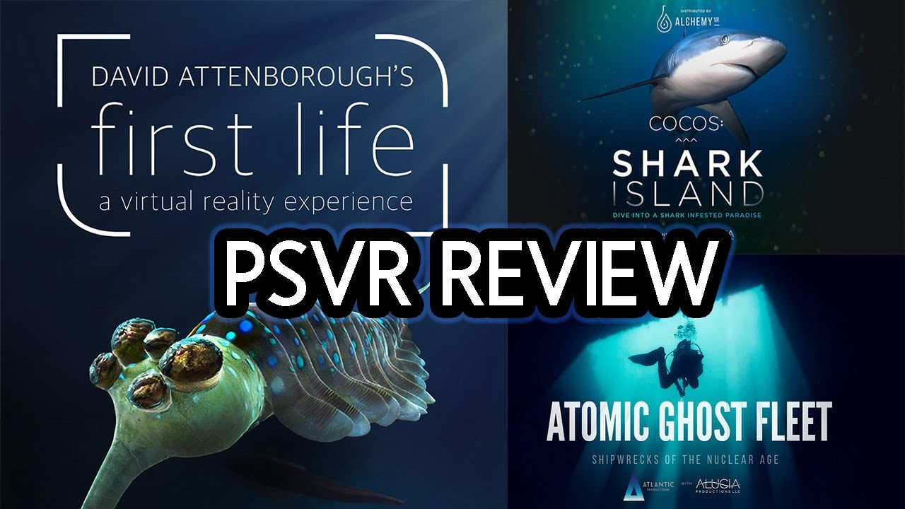 david attenborough first life cocos shark island atomic ghost fleet triple review psvr. Black Bedroom Furniture Sets. Home Design Ideas