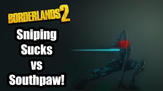 Borderlands 2- OP 8 Sniper Zer0 vs Southpaw! Sniping Sucks!