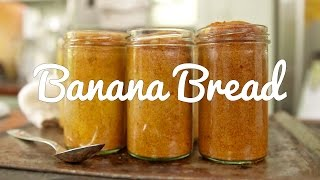 Food On The Move: Banana Bread Baked In A Jar!