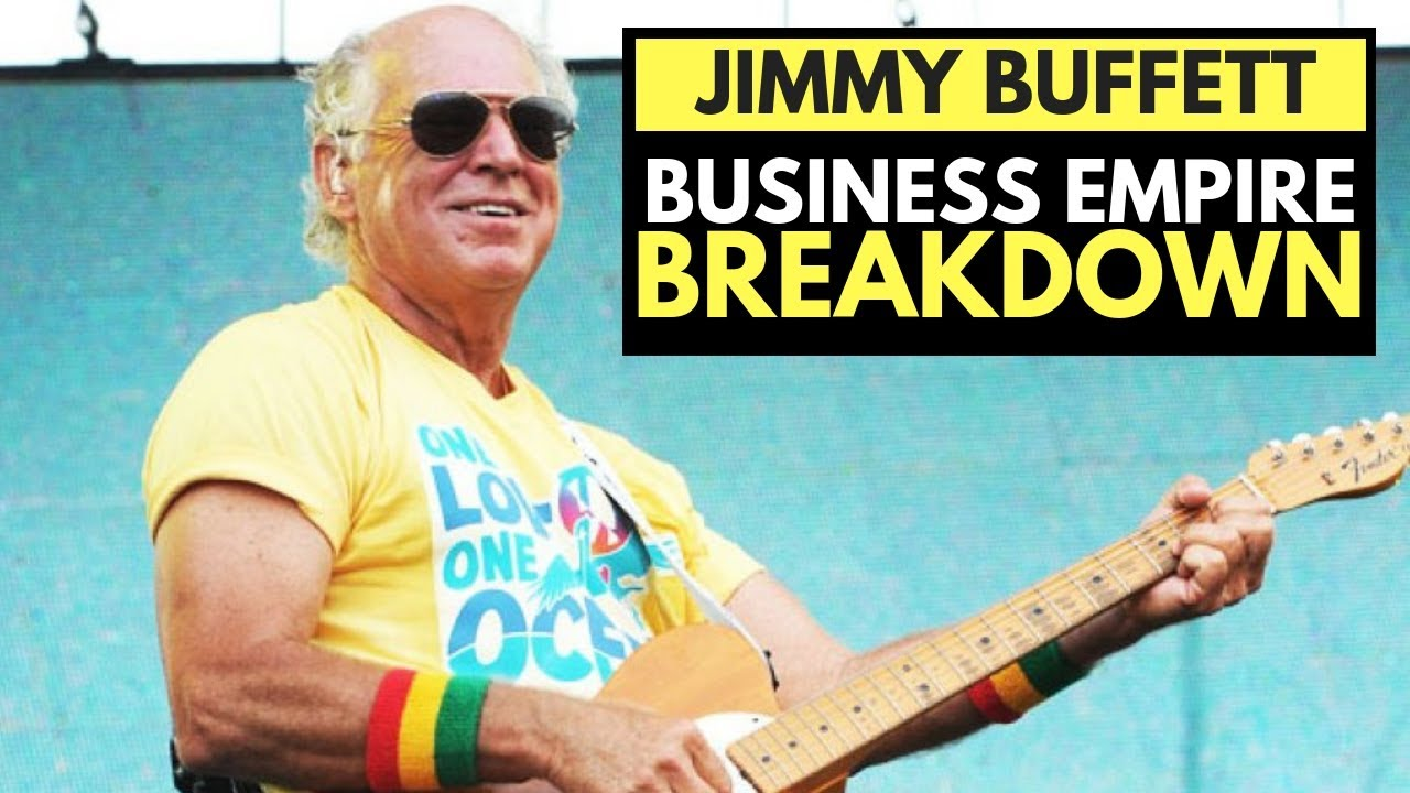 Jimmy Buffett: How He Turned A Couple Hit Songs Into $550 Million