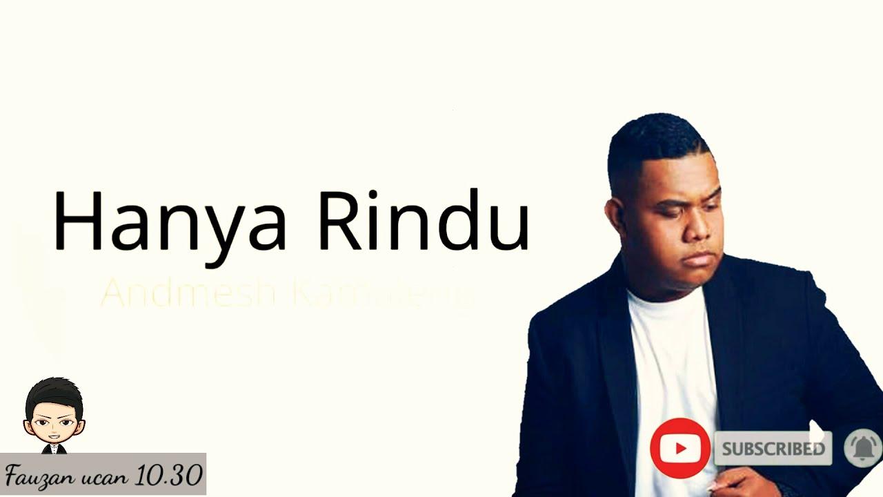 Andmesh Kamaleng Hanya Rindu Lirik Youtube