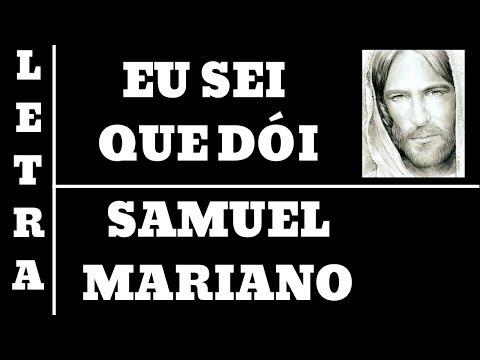 EU SEI QUE DÓI - SAMUEL MARIANO - LETRA (ALL 73)