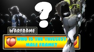Warframe: Who Is The Thiccest Male Frame? Part 2.