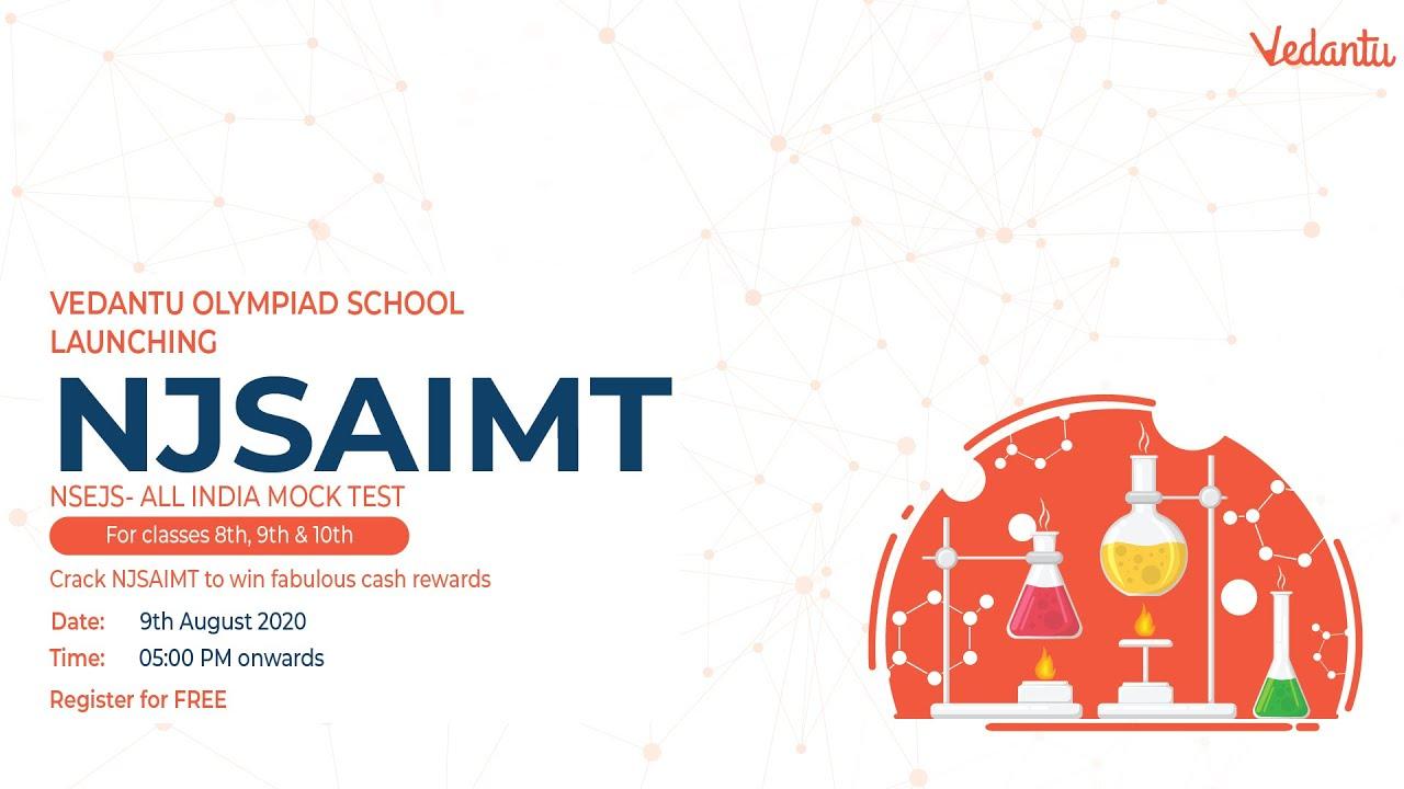 All India NSEJS Mock Test (NJSAIMT)   Win CASH REWARDS 🤑  Junior Science Olympiad   Vedantu
