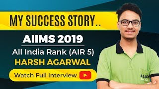 Harsh Agarwal, AIIMS 2019 (AIR-5) Success Journey | Tips for NEET (UG) & AIIMS Aspirants