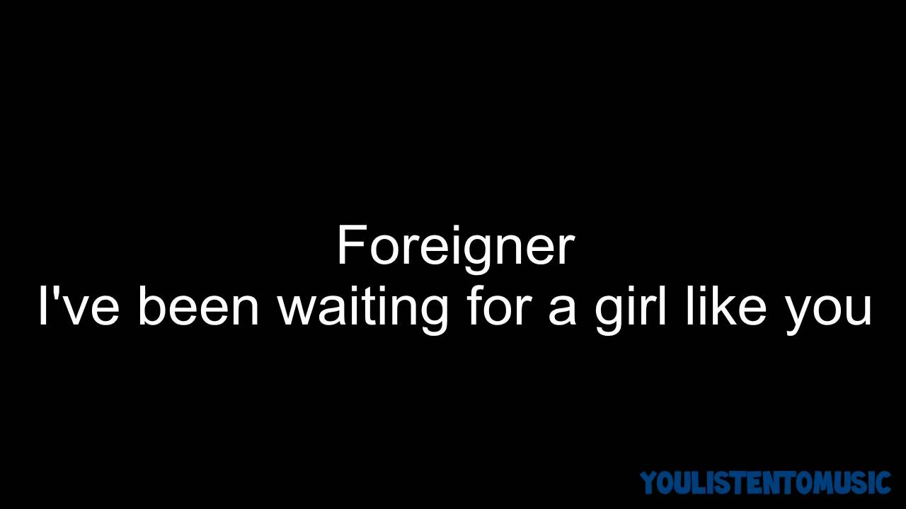 Foreigner - I've been waiting for a girl like you HD - YouTube